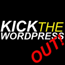 Kick The Wordpress Out!